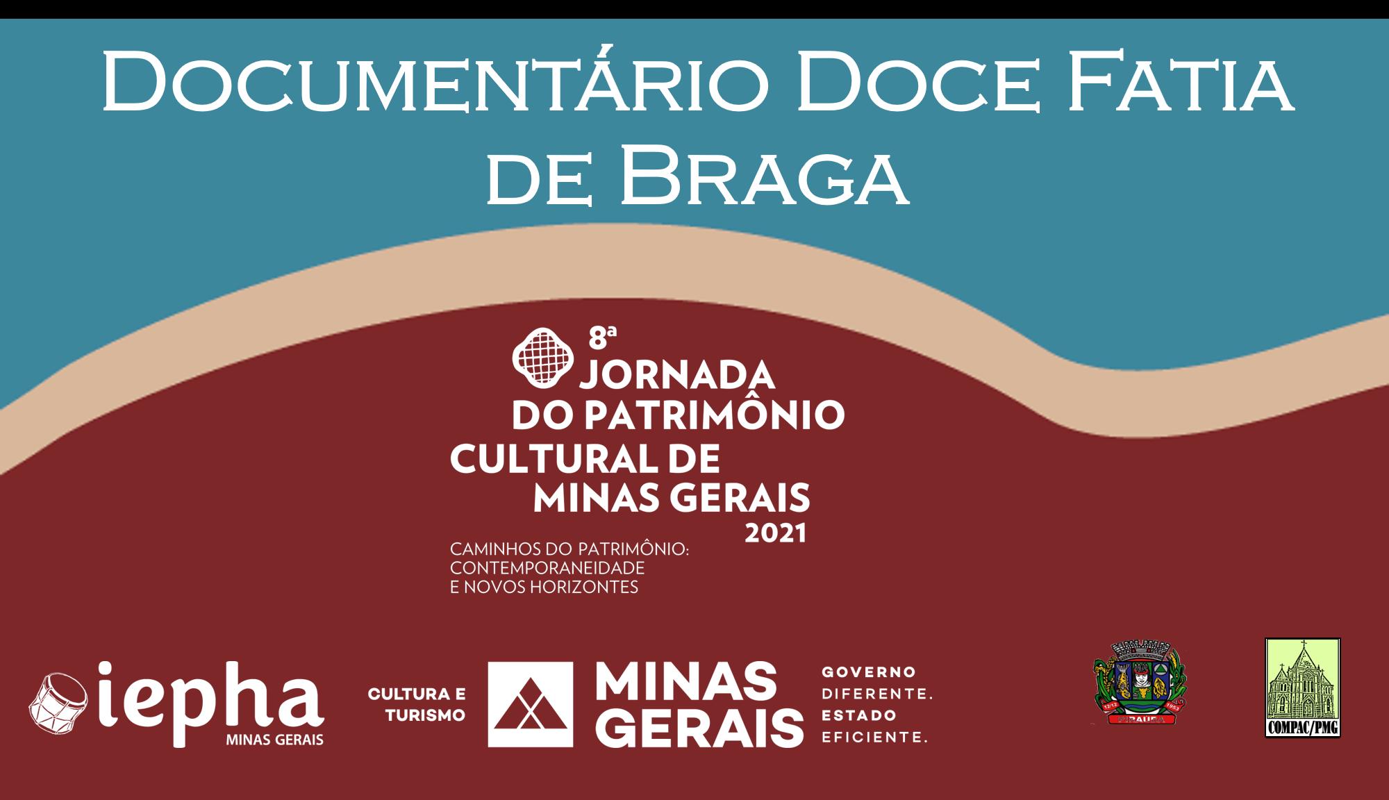 Documentário Doce Fatia de Braga